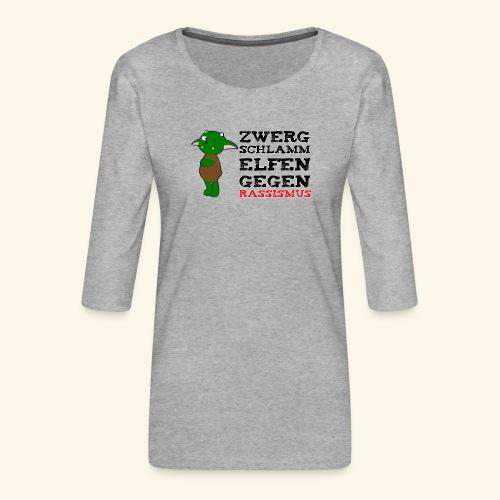 Zwergschlammelfen gegen Rassismus - Frauen Premium 3/4-Arm Shirt