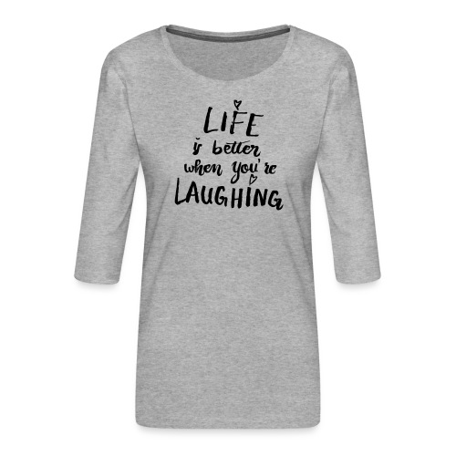 Life is better - Frauen Premium 3/4-Arm Shirt
