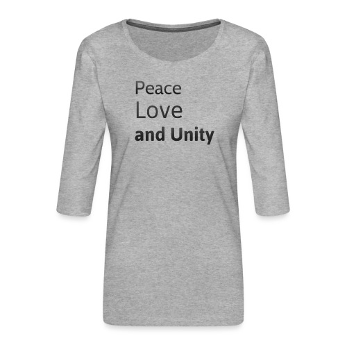 Peace love and unity - Women's Premium 3/4-Sleeve T-Shirt