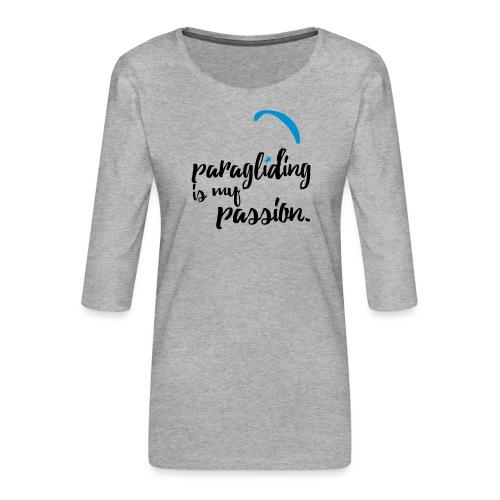 paragliding is my passion - Frauen Premium 3/4-Arm Shirt