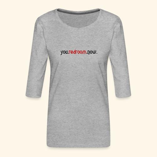 you redroom now - Women's Premium 3/4-Sleeve T-Shirt