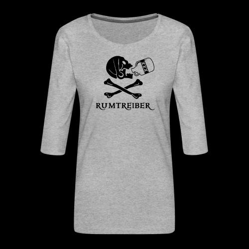 ~ Rumtreiber ~ - Frauen Premium 3/4-Arm Shirt