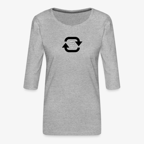Drive fuel drive repeat - Women's Premium 3/4-Sleeve T-Shirt