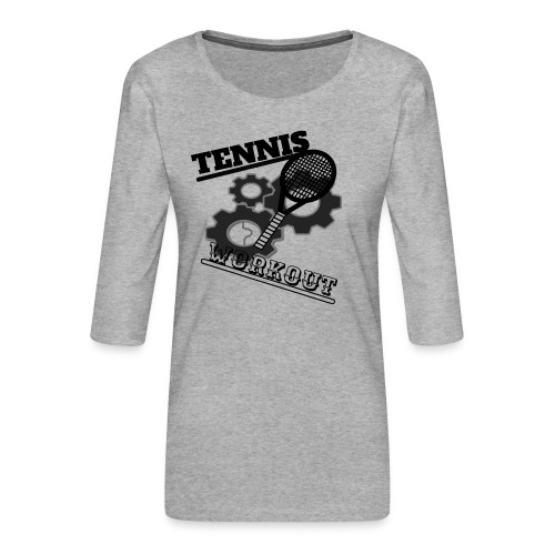 TENNIS WORKOUT - Women's Premium 3/4-Sleeve T-Shirt