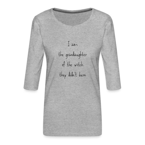 Do not underestimate my ability to get into more t - Vrouwen premium shirt 3/4-mouw