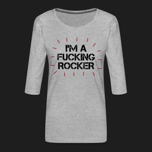 I'M A FUCKING ROCKER - Maglietta da donna premium con manica a 3/4