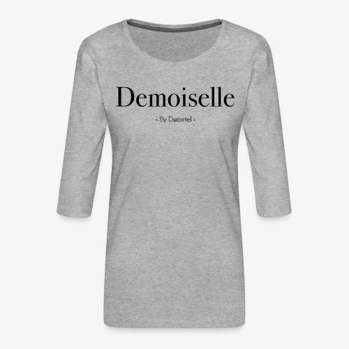 Demoiselle - T-shirt Premium manches 3/4 Femme