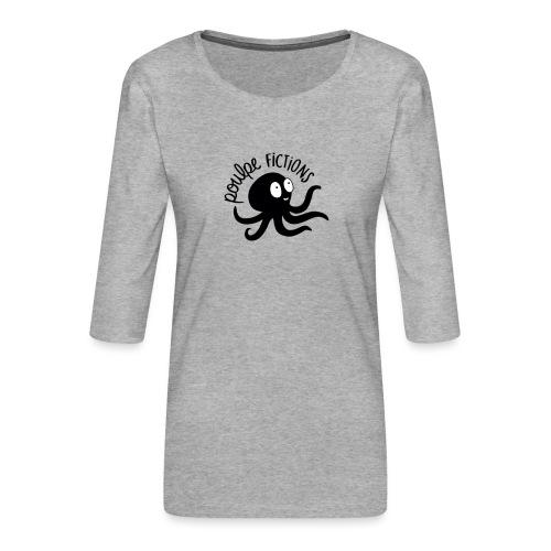 POULPE FICTION - T-shirt Premium manches 3/4 Femme