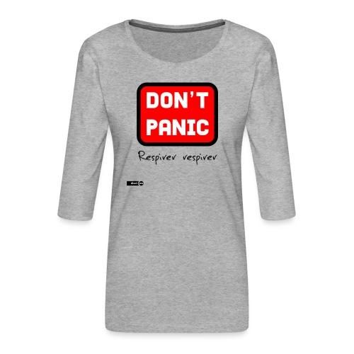 don't panic, respirer - T-shirt Premium manches 3/4 Femme
