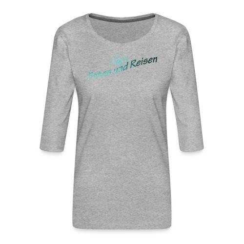Fotos und Reisen - Frauen Premium 3/4-Arm Shirt
