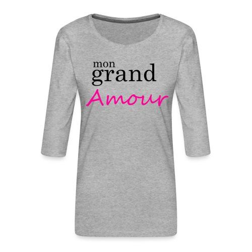 Mon grand amour - T-shirt Premium manches 3/4 Femme