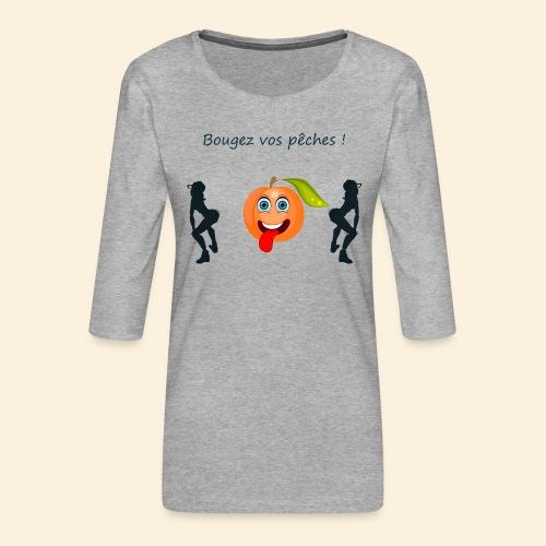 Bougez vos pêches ! - T-shirt Premium manches 3/4 Femme