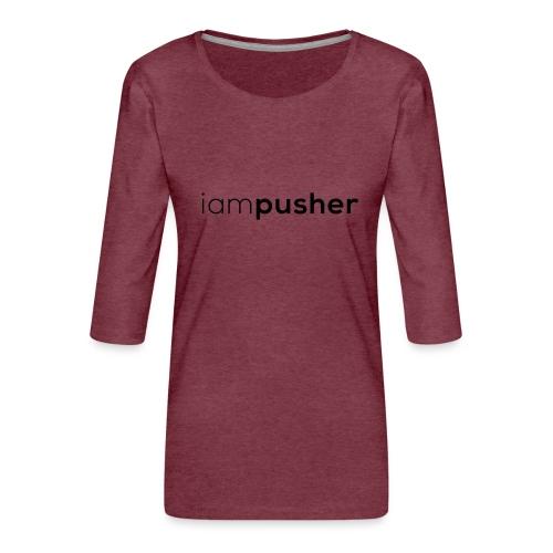 IAMPUSHER - Maglietta da donna premium con manica a 3/4