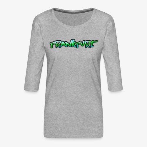 Gangster Frankfurt - Frauen Premium 3/4-Arm Shirt