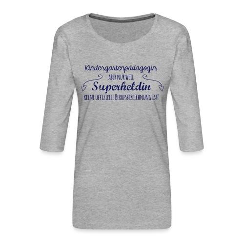 Stoffbeutel: Kindergartenpädagogin - Frauen Premium 3/4-Arm Shirt