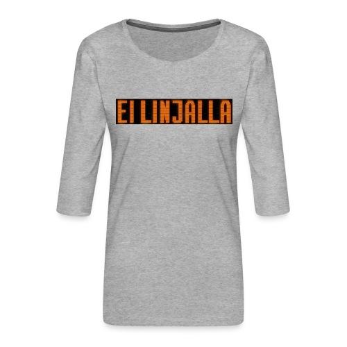EI LINJALLA - Naisten premium 3/4-hihainen paita