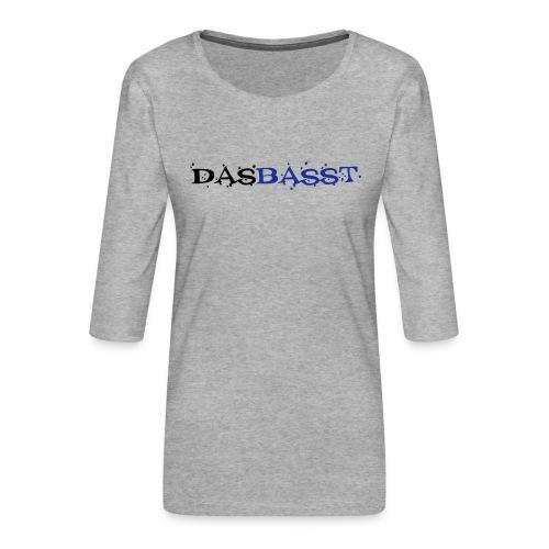 das basst - Frauen Premium 3/4-Arm Shirt