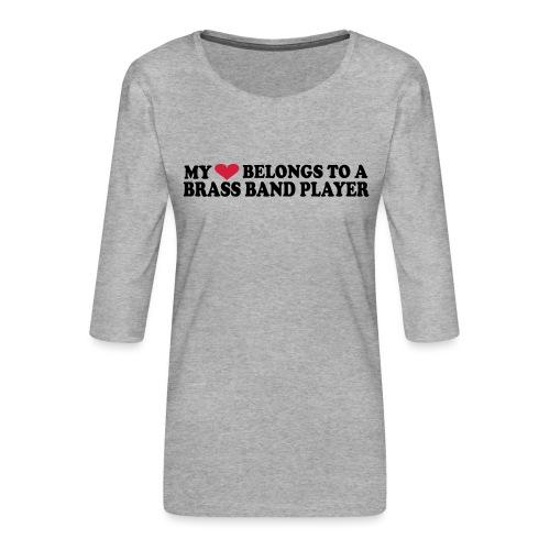 MY HEART BELONGS TO A BRASS BAND PLAYER - Premium T-skjorte med 3/4 erme for kvinner