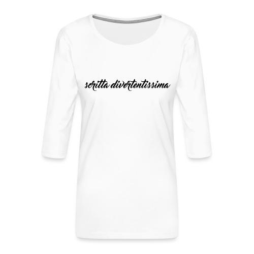 SCRITTA DIVERTENTE - Maglietta da donna premium con manica a 3/4