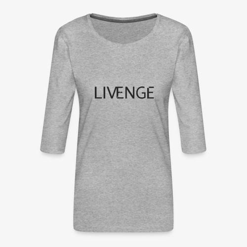 Livenge - Vrouwen premium shirt 3/4-mouw