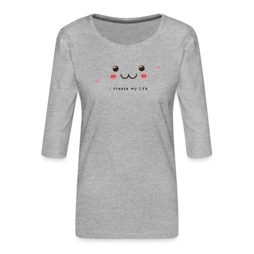 Jag skapar mitt liv motiv - Premium-T-shirt med 3/4-ärm dam