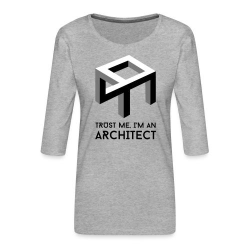 Trust me, I'm an Architect - Naisten premium 3/4-hihainen paita
