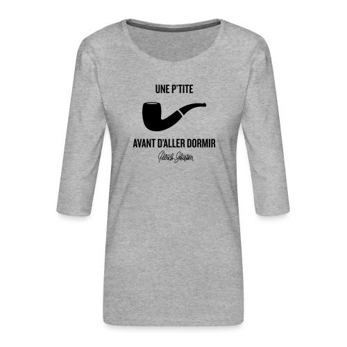 Une p'tite pipe - T-shirt Premium manches 3/4 Femme