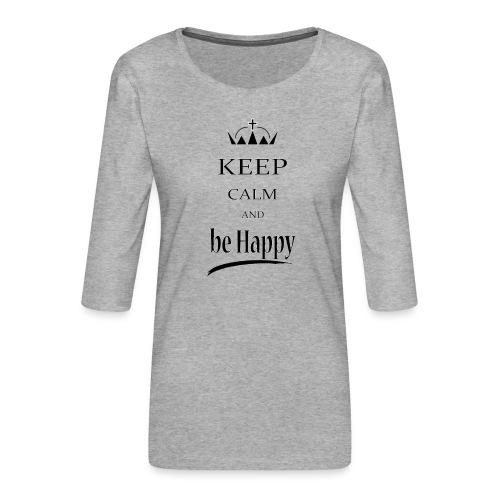 keep_calm and_be_happy-01 - Maglietta da donna premium con manica a 3/4