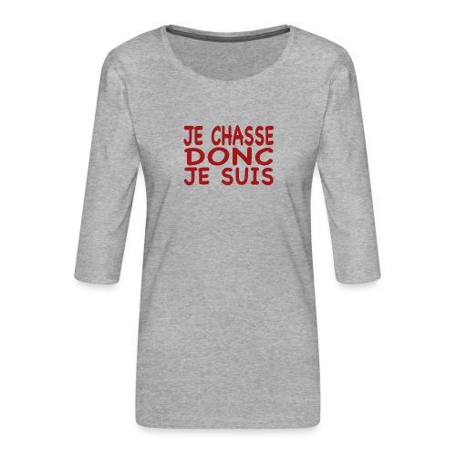 Je chasse donc je suis - T-shirt Premium manches 3/4 Femme