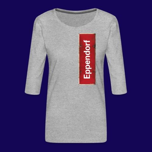 Mein Hamburg, mein Eppendorf: Das Antik-Ortsschild - Frauen Premium 3/4-Arm Shirt