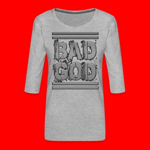 BadGod - Women's Premium 3/4-Sleeve T-Shirt