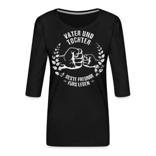 Vater und Tochter Beste Freunde fürs Leben - Frauen Premium 3/4-Arm Shirt