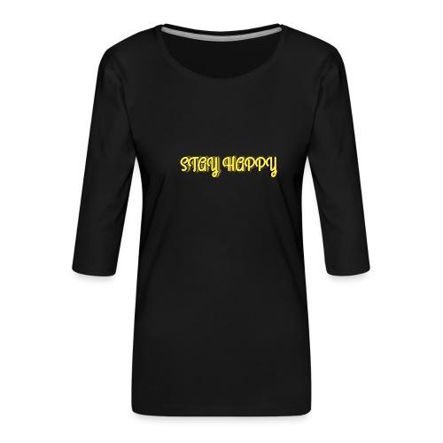 Stay Happy - Women's Premium 3/4-Sleeve T-Shirt