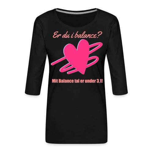 I Balance Design - Dame Premium shirt med 3/4-ærmer