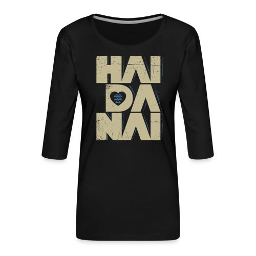 HAIDANAI - Frauen Premium 3/4-Arm Shirt