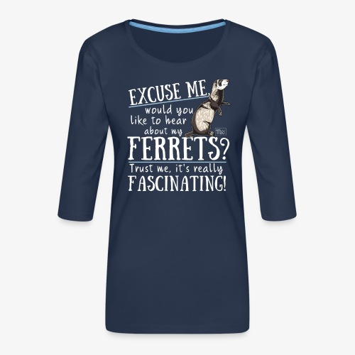 Excuse my Ferrets IV - Naisten premium 3/4-hihainen paita