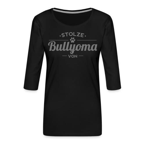 Stolze Bullyoma Wunschname - Frauen Premium 3/4-Arm Shirt