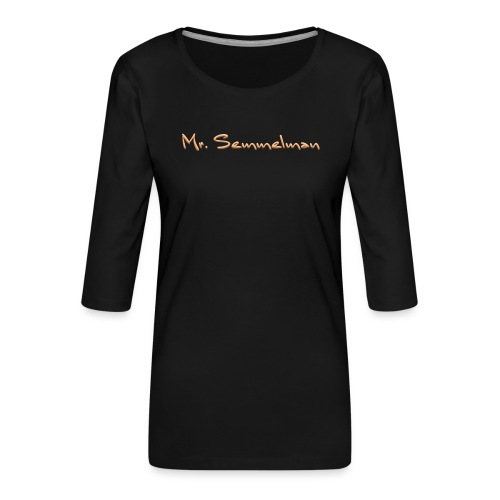 Mr Semmelman text - Premium-T-shirt med 3/4-ärm dam