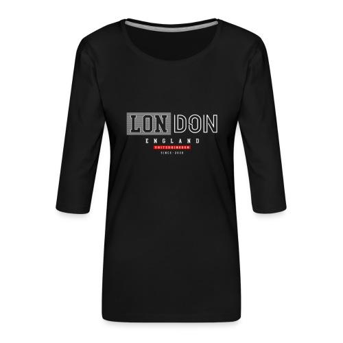 London England United Kingdom - Frauen Premium 3/4-Arm Shirt