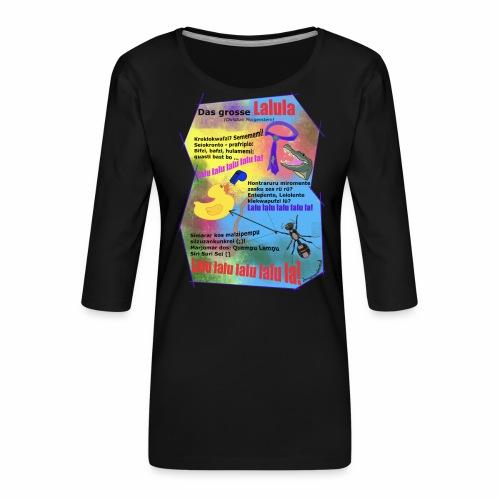Das grosse Lalula (Christian Morgenstern) - T-shirt Premium manches 3/4 Femme