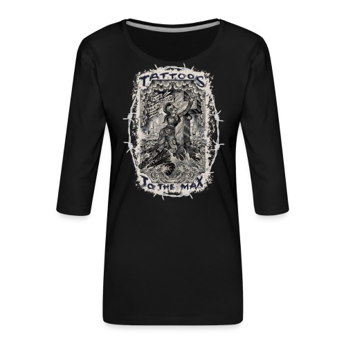 Punk Rock Of Ages Tattoos to the Max - Frauen Premium 3/4-Arm Shirt