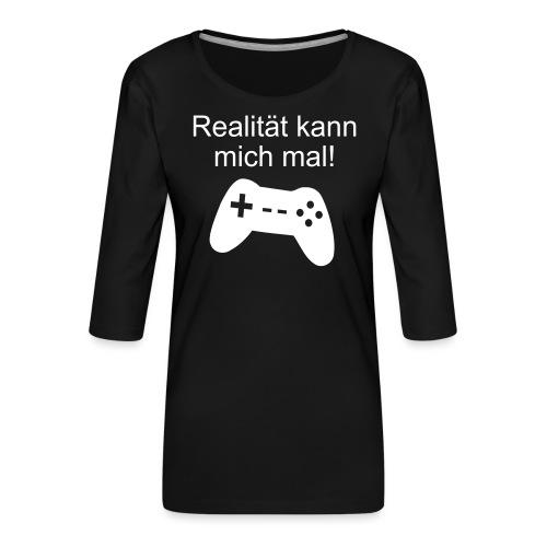 Zocker Gamer Realität Gaming Spruch - Frauen Premium 3/4-Arm Shirt