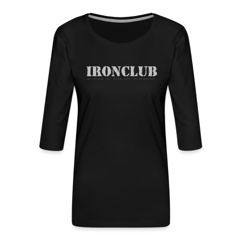 IRONCLUB - a way of life for everyone - Premium T-skjorte med 3/4 erme for kvinner
