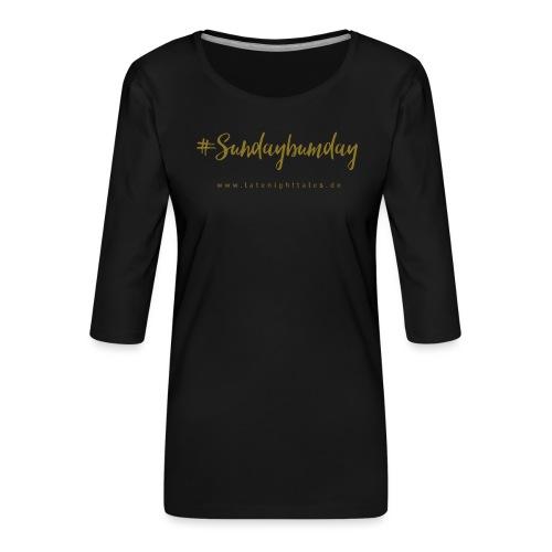 #Sundaybumday - GOLD - Frauen Premium 3/4-Arm Shirt