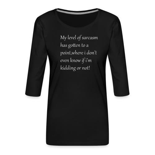 Sarcasm - Vrouwen premium shirt 3/4-mouw