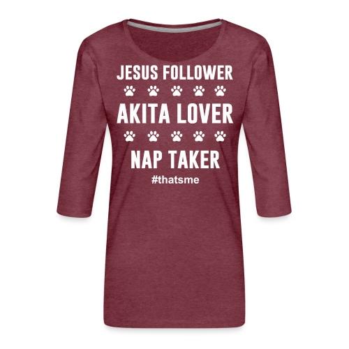 Jesus follower akita lover nap taker - Women's Premium 3/4-Sleeve T-Shirt