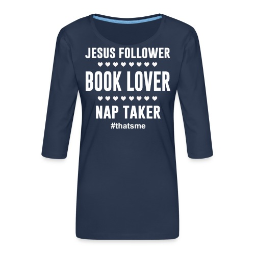 Jesus follower Book lover nap taker - Women's Premium 3/4-Sleeve T-Shirt