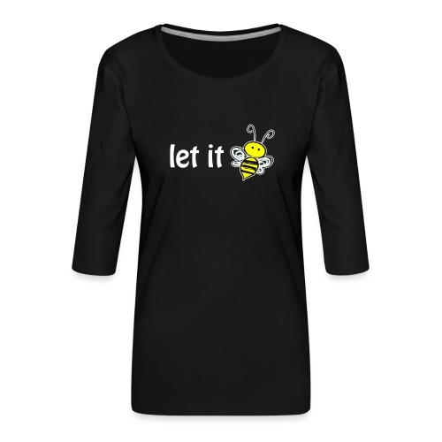 let it bee - Frauen Premium 3/4-Arm Shirt