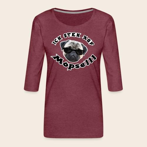 ich steh auf möpse - Frauen Premium 3/4-Arm Shirt