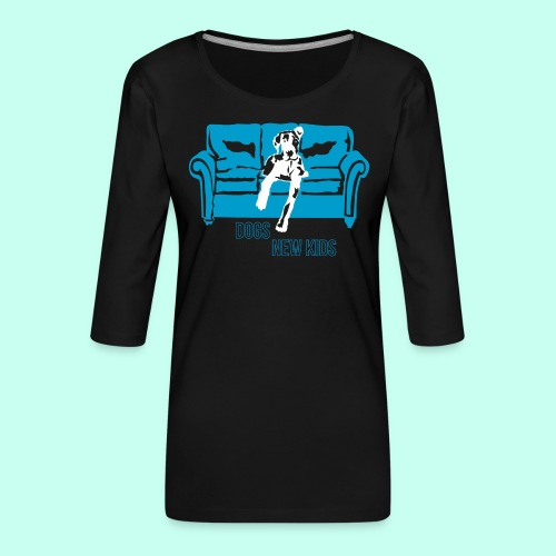 Dogs are the New Kids - Frauen Premium 3/4-Arm Shirt
